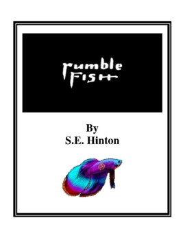 Novel Study, Rumble Fish (by S.E. Hinton) Study Guide