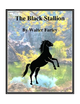 Novel Study, The Black Stallion (by Walter Farley) Study Guide