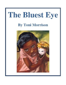 Novel Study, The Bluest Eye (by Toni Morrison) Study Guide