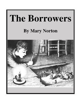 Novel Study, The Borrowers (by Mary Norton) Study Guide