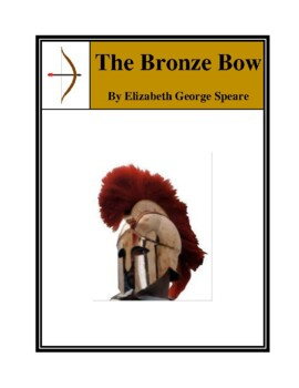Novel Study, The Bronze Bow (by Elizabeth George Speare) Study Guide