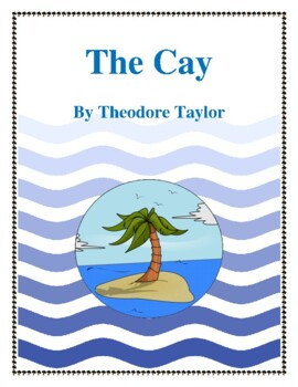 Novel Study, The Cay (by Theodore Taylor) Study Guide