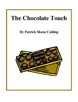 Novel Study, The Chocolate Touch (by Patrick Skene Catling) Study Guide