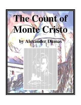 Novel Study, The Count of Monte Cristo (by Alexander Dumas) Study Guide