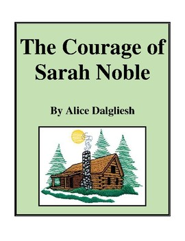 Novel Study, The Courage of Sarah Noble (by Alice Dalglies