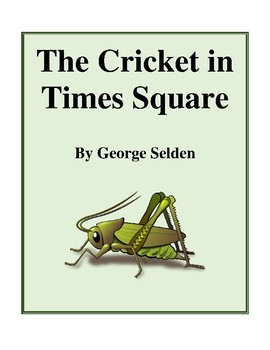 Novel Study, The Cricket in Times Square (by George Selden) Study Guide