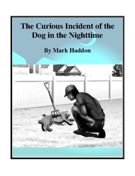Novel Study, The Curious Incident of the Dog in the Nighttime (by Mark Haddon)