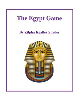 Novel Study, The Egypt Game (by Zilpha Keatley Snyder) Study Guide