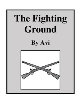 Novel Study, The Fighting Ground (by Avi) Study Guide