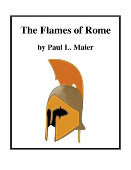 Novel Study, The Flames of Rome (by Paul L. Maier) Study Guide