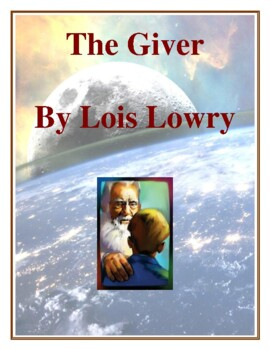 Novel Study, The Giver (by Lois Lowry) Study Guide