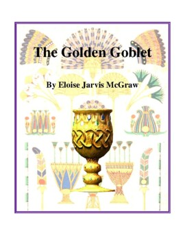 Novel Study, The Golden Goblet (by Eloise Jarvis McGraw) S