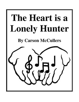 Novel Study, The Heart is a Lonely Hunter (by Carson McCul
