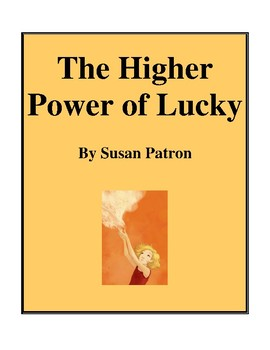 Novel Study, The Higher Power of Lucky (by Susan Patron) Study Guide