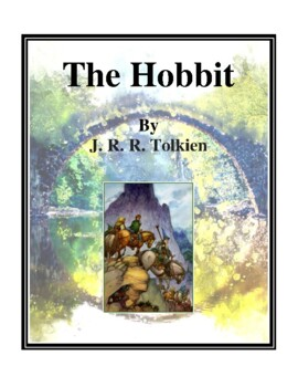 Novel Study, The Hobbit (by J.R.R. Tolkien) Study Guide