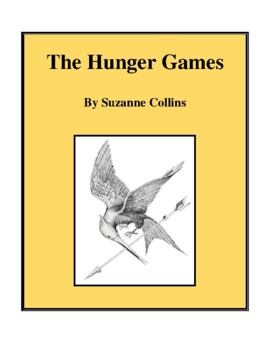 Novel Study, The Hunger Games (by Suzanne Collins) Study Guide