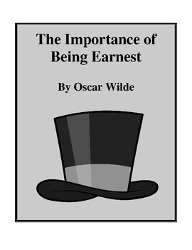 Novel Study, The Importance of Being Earnest (by Oscar Wilde) Study Guide