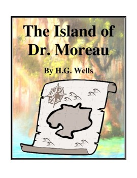 Novel Study, The Island of Dr. Moreau (by H.G. Wells) Study Guide