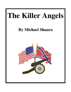 Novel Study, The Killer Angels (by Michael Shaara) Study Guide