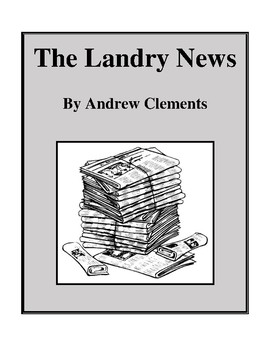 Novel Study, The Landry News (by Andrew Clements) Study Guide