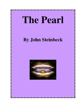 Novel Study, The Pearl (by John Steinbeck) Study Guide