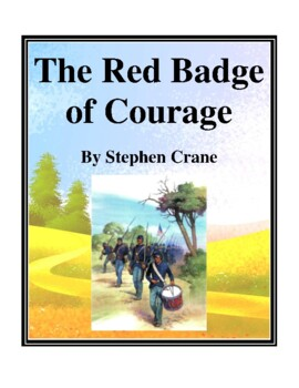 Novel Study, The Red Badge of Courage (by Stephen Crane) Study Guide