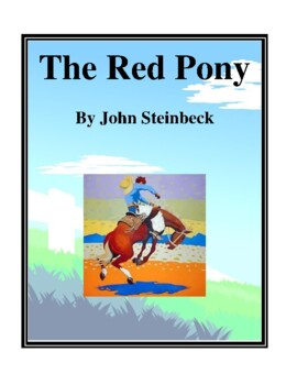 Novel Study, The Red Pony (by John Steinbeck) Study Guide