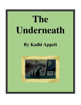 Novel Study, The Underneath (by Kathi Appelt) Study Guide