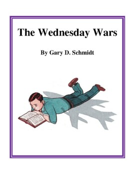 Novel Study, The Wednesday Wars (by Gary D. Schmidt) Study Guide