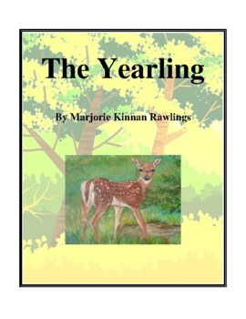 Novel Study, The Yearling (by Marjorie Kinnan Rawlings) Study Guide