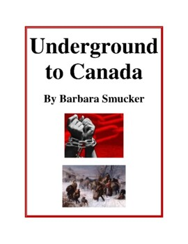Novel Study, Underground to Canada (by Barbara Smucker) Study Guide