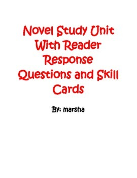 Novel Study Unit with Reader Response Questions and Skill Cards