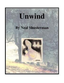 Novel Study, Unwind (by Neal Shusterman) Study Guide