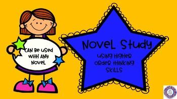 Novel Study - Using Higher Order Thinking Skills