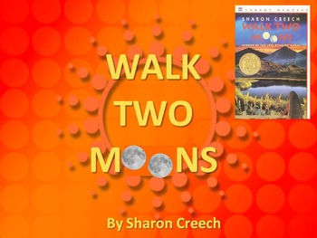 ELA READING Novel Study WALK TWO MOONS (Sharon Creech) PowerPoint PPT