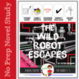 Novel Study: Wild Robot Escapes by Peter Brown w/ Part A-B Questions & DIGITAL