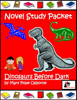 Novel Study for Magic Tree House #1: Dinosaurs Before Dark