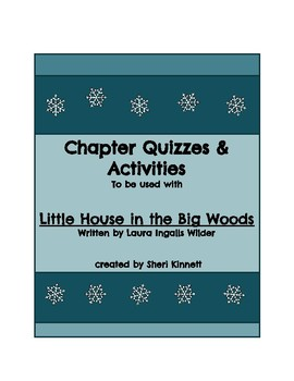 """""""Little House in the Big Woods"""" Chapter Quizzes and Activities"""