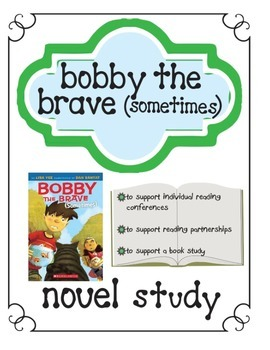 Bobby the Brave (Sometimes)  Guided Reading Level O Novel Study