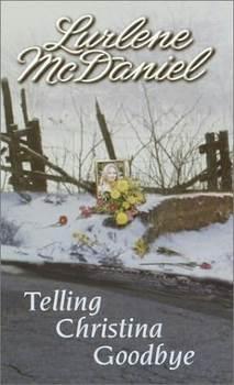Novel Test for Telling Christina Goodbye (by Lurlene McDaniel)