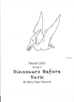 "Novel Unit for Magic Tree House book, ""Dinosaurs Before Dark"""