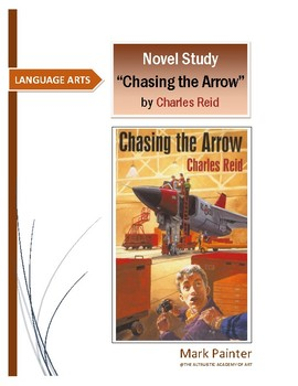 """""""Chasing the Arrow"""" by Charles Reid, a Novel Study"""