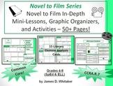 Novel to Film Mini-Lessons, Graphic Organizers, & Activities Common Core