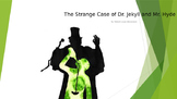 Novella Study: Strange Case of Dr. Jekyll and Mr. Hyde