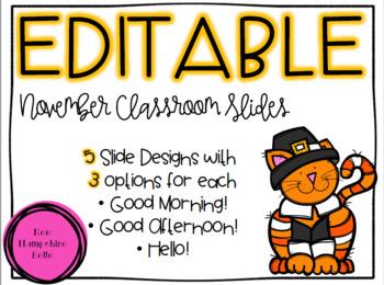 November Classroom Slides...EDITABLE
