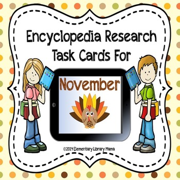 November Encyclopedia Research Task Cards with Self-Checki