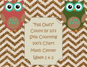 Owl's 100 Chart Count By 10's Math Stations Week 1,2,3, & 4