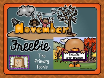 November Freebie - EDITABLE Brain Breaks