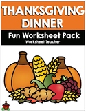Thanksgiving Dinner Fun Worksheet Pack (K-2)