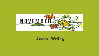 November Journal Writing/ Prompts/ individual work/ free writing